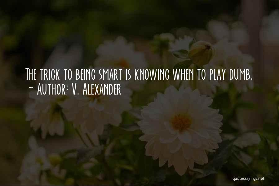 V. Alexander Quotes 1412576