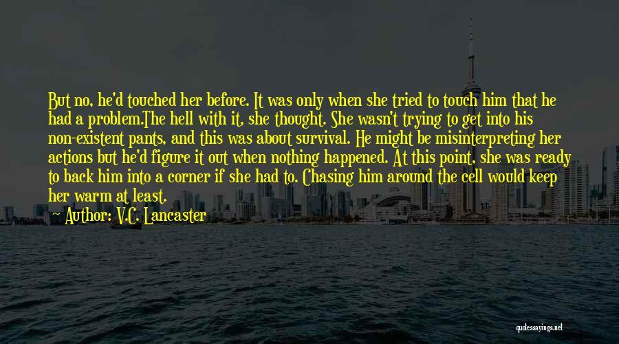 V.C. Lancaster Quotes 1489774