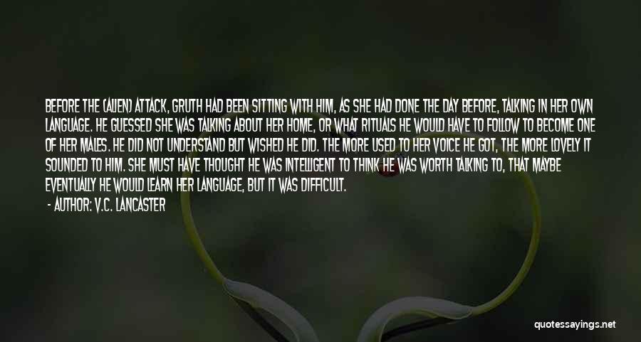 V.C. Lancaster Quotes 985417
