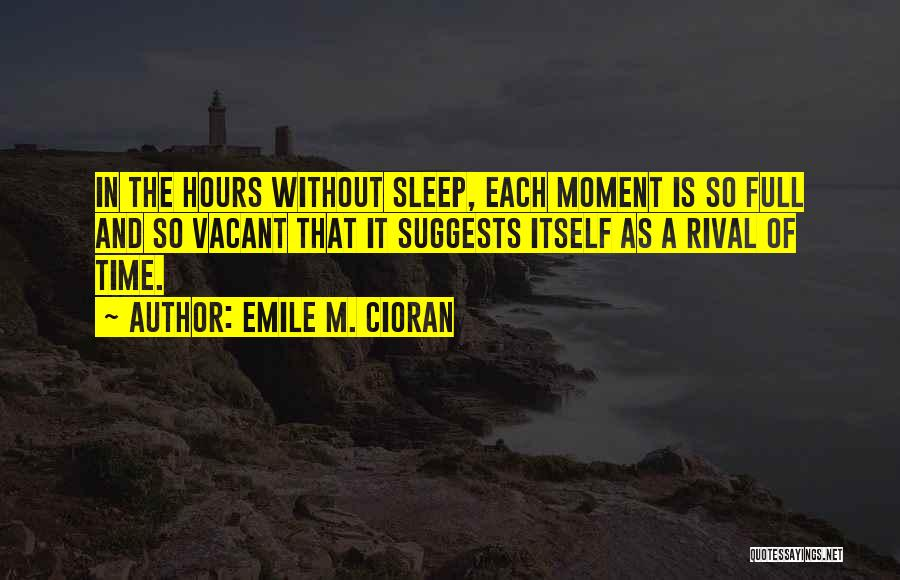 Vacant Time Quotes By Emile M. Cioran