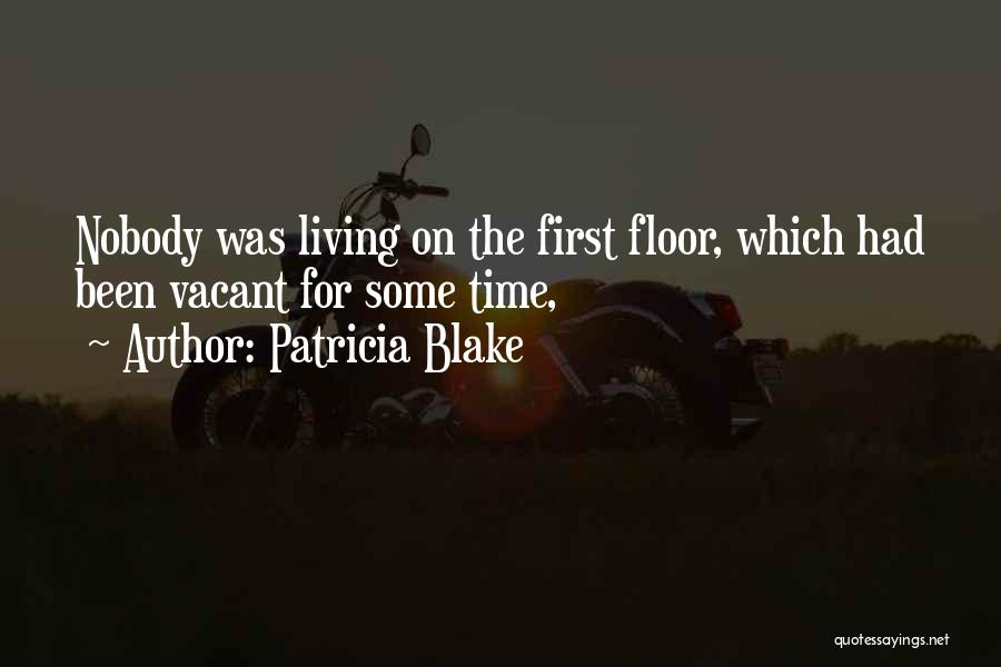 Vacant Time Quotes By Patricia Blake