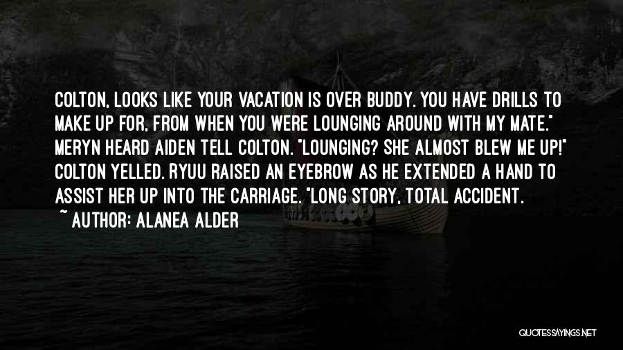 Vacation Almost Over Quotes By Alanea Alder