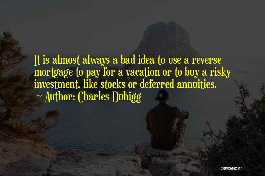 Vacation Almost Over Quotes By Charles Duhigg