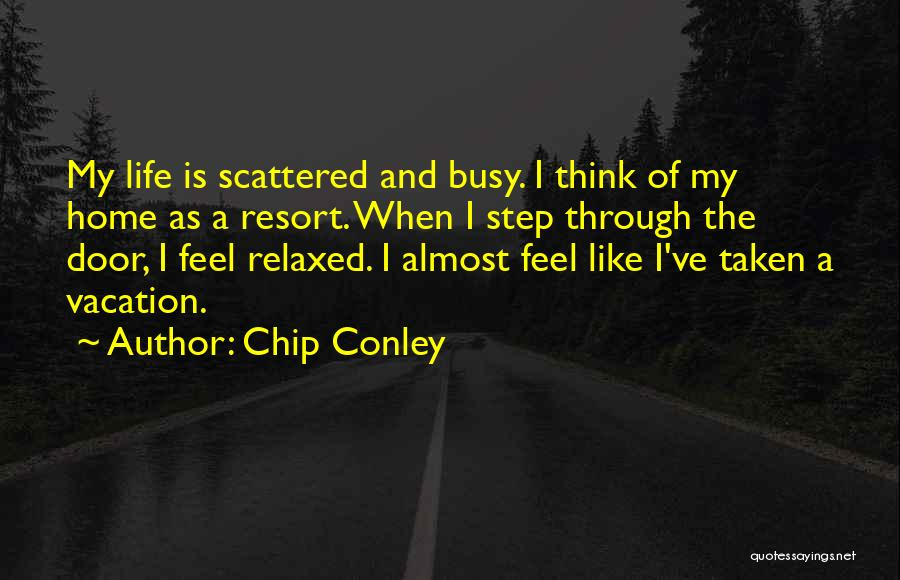 Vacation Almost Over Quotes By Chip Conley