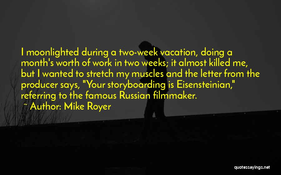 Vacation Almost Over Quotes By Mike Royer