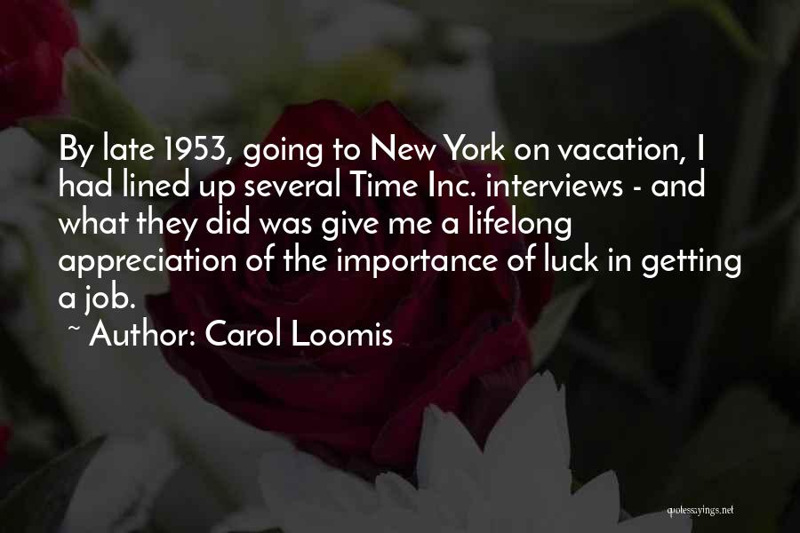 Vacation Time Is Over Quotes By Carol Loomis