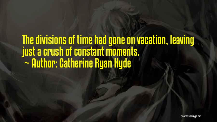 Vacation Time Is Over Quotes By Catherine Ryan Hyde