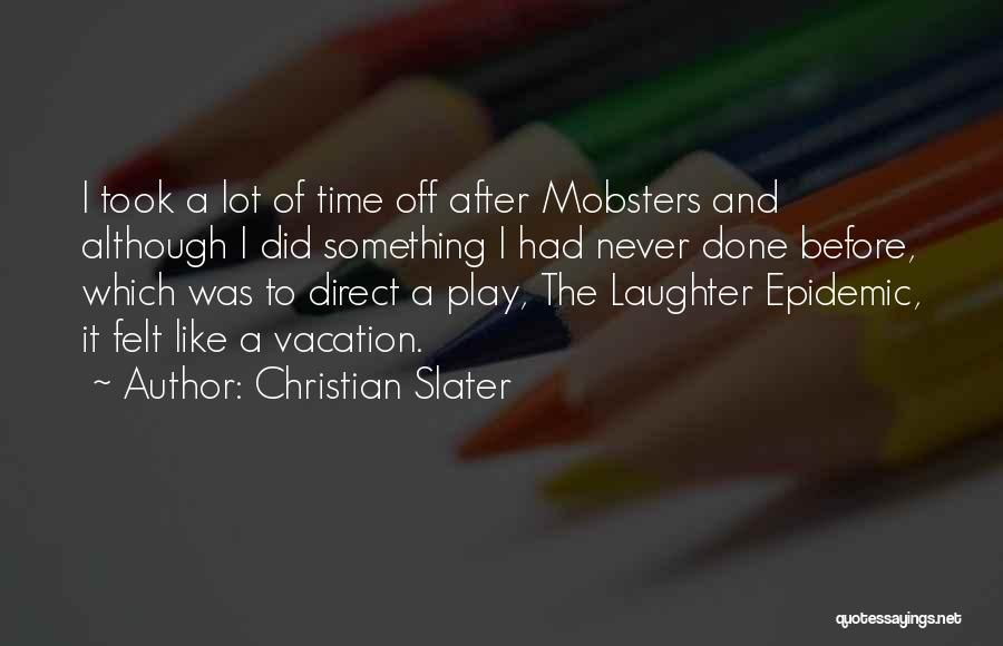 Vacation Time Is Over Quotes By Christian Slater