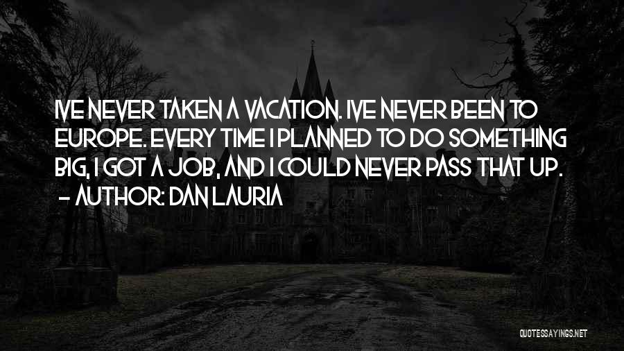 Vacation Time Is Over Quotes By Dan Lauria