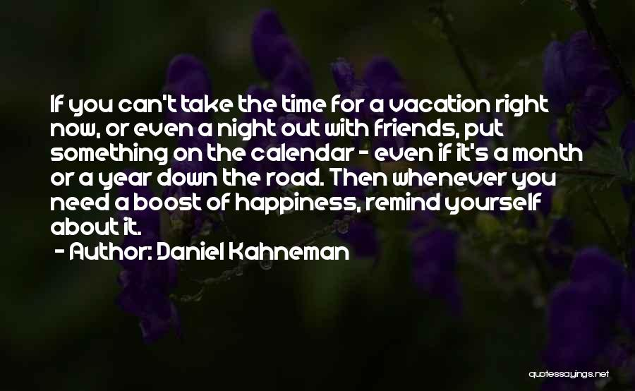 Vacation Time Is Over Quotes By Daniel Kahneman