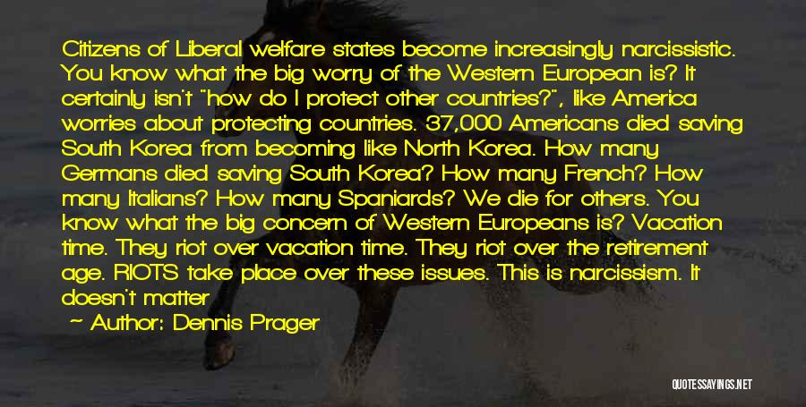 Vacation Time Is Over Quotes By Dennis Prager