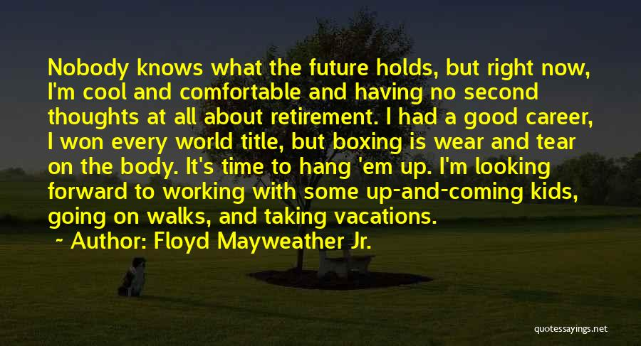 Vacation Time Is Over Quotes By Floyd Mayweather Jr.