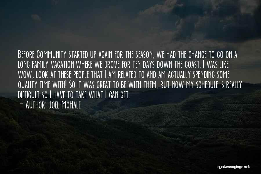 Vacation Time Is Over Quotes By Joel McHale