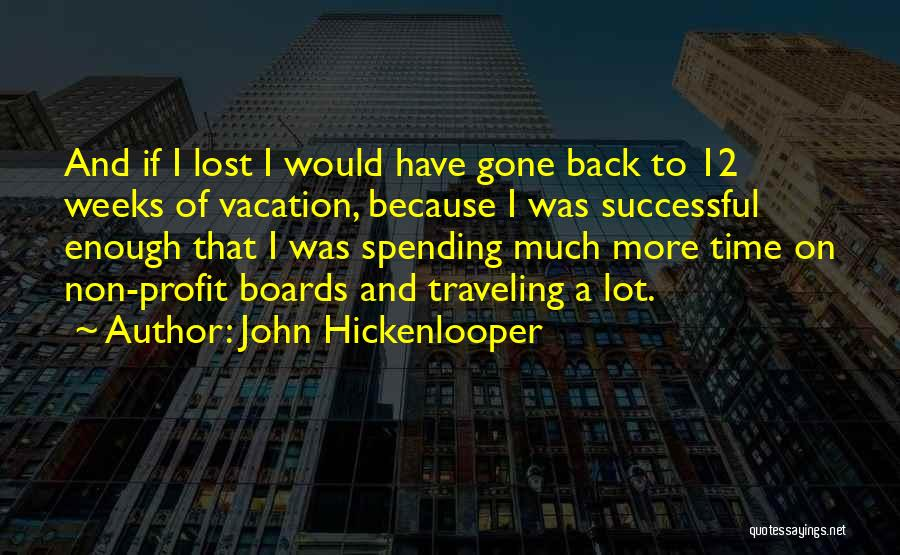Vacation Time Is Over Quotes By John Hickenlooper