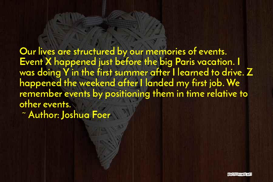 Vacation Time Is Over Quotes By Joshua Foer