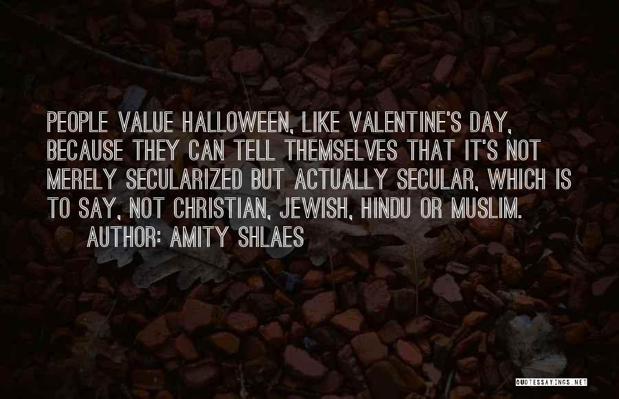 Valentine's Day Got Me Like Quotes By Amity Shlaes