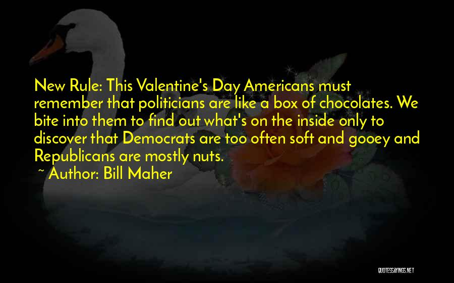 Valentine's Day Got Me Like Quotes By Bill Maher