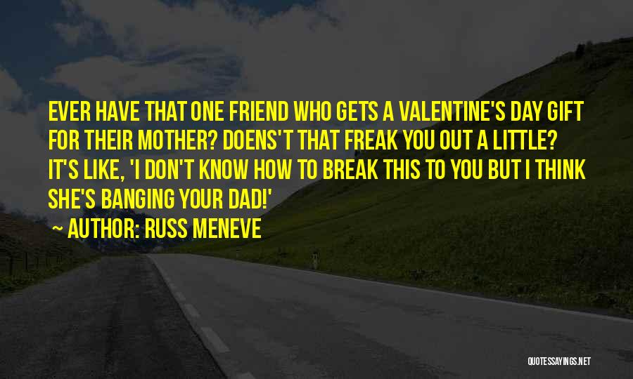 Valentine's Day Got Me Like Quotes By Russ Meneve