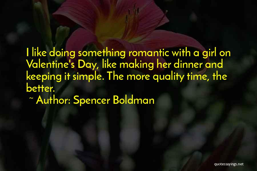 Valentine's Day Got Me Like Quotes By Spencer Boldman