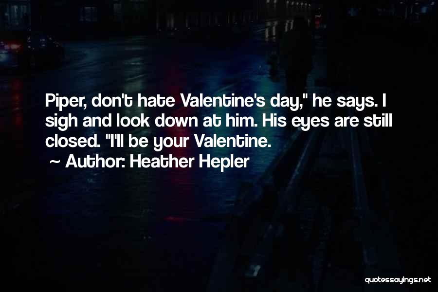 Valentine's Day Hate Quotes By Heather Hepler