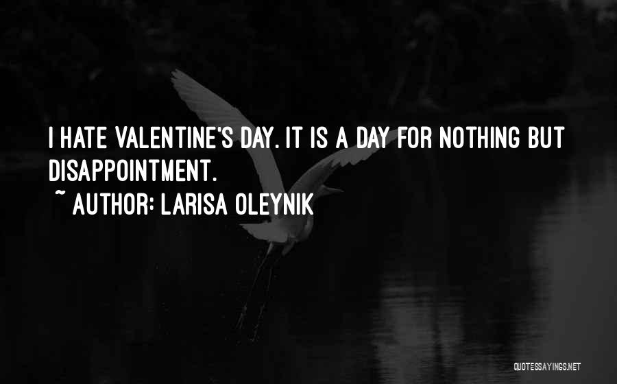 Valentine's Day Hate Quotes By Larisa Oleynik