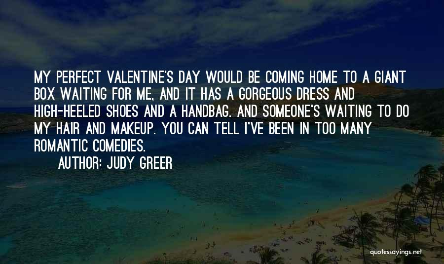 Valentine's Day Is Coming Quotes By Judy Greer