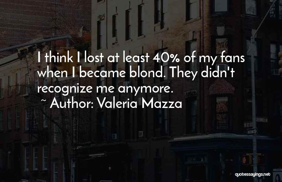 Valeria Mazza Quotes 1277908