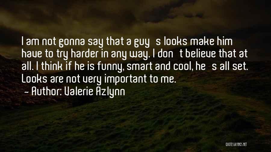 Valerie Azlynn Quotes 1145831