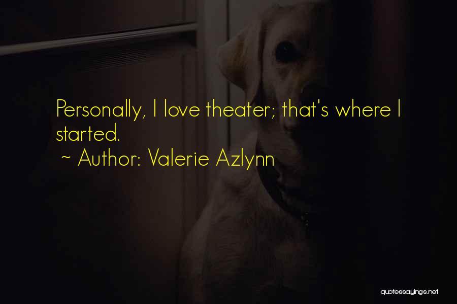Valerie Azlynn Quotes 1179522
