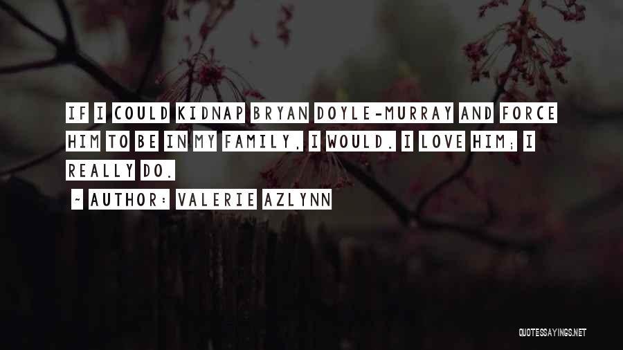 Valerie Azlynn Quotes 1855745