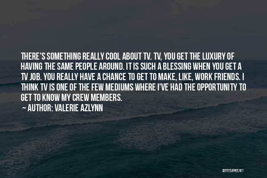 Valerie Azlynn Quotes 2173719