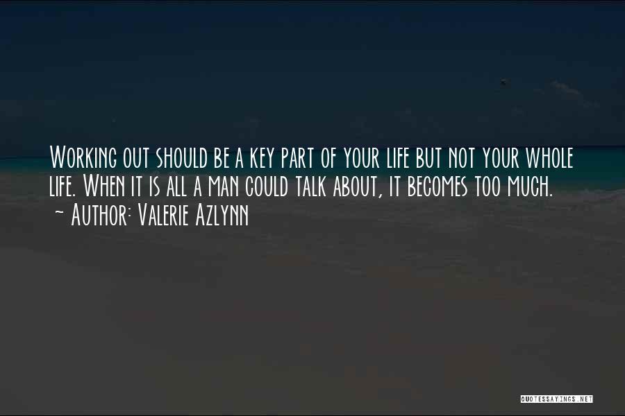 Valerie Azlynn Quotes 735187