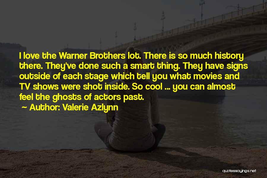 Valerie Azlynn Quotes 865208