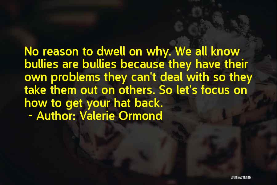 Valerie Ormond Quotes 1124518