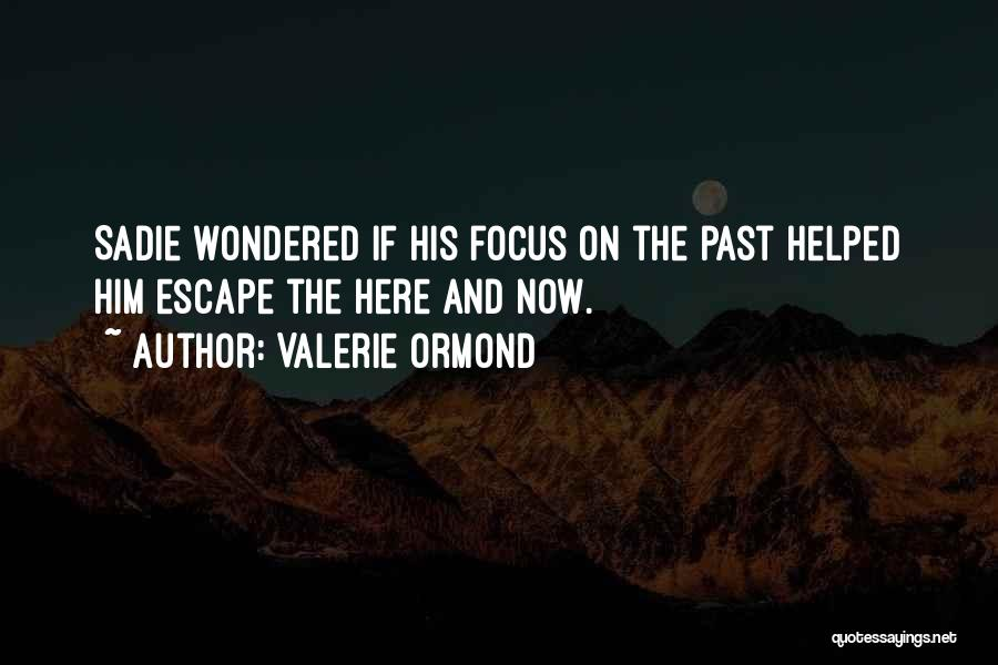 Valerie Ormond Quotes 237189