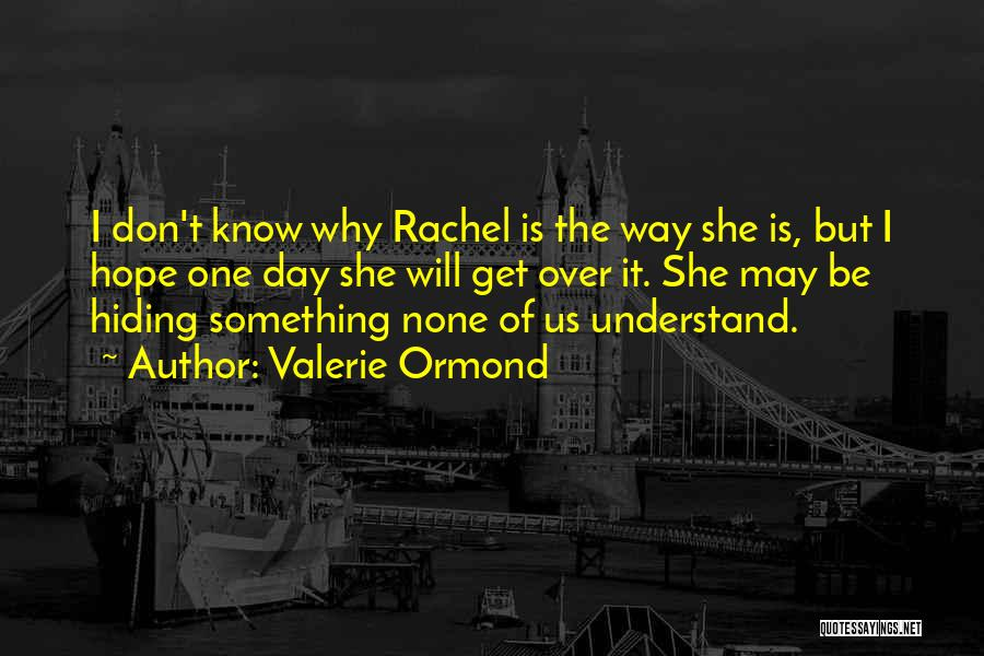 Valerie Ormond Quotes 435684