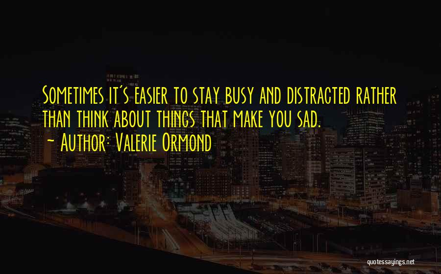Valerie Ormond Quotes 582618