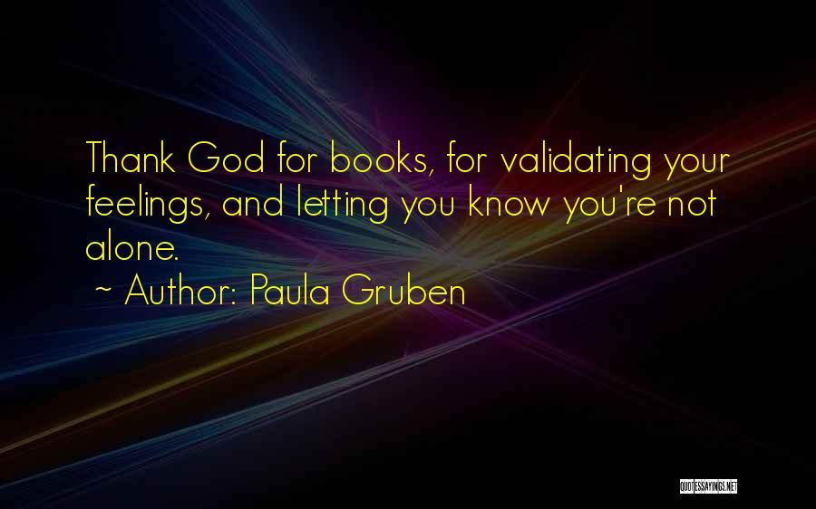 Validating Feelings Quotes By Paula Gruben
