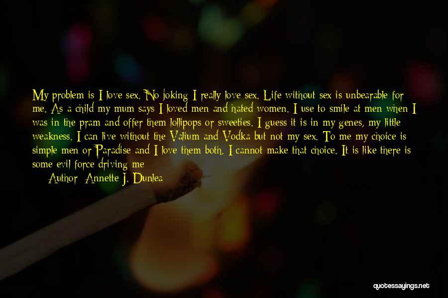 Valium Quotes By Annette J. Dunlea