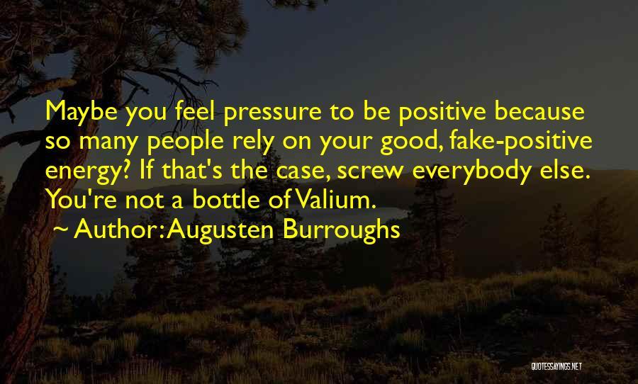 Valium Quotes By Augusten Burroughs