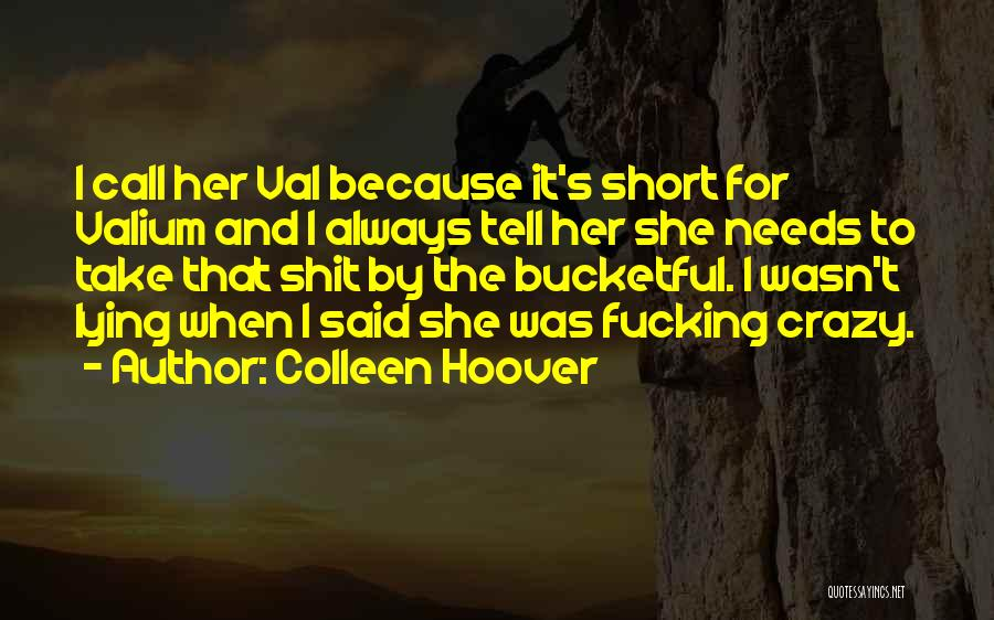 Valium Quotes By Colleen Hoover