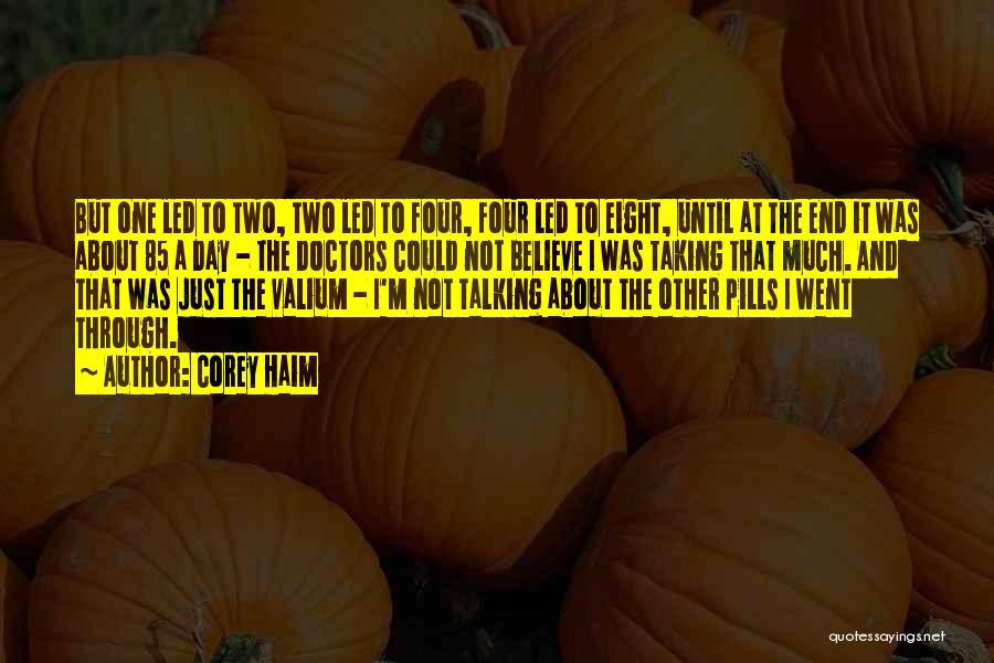 Valium Quotes By Corey Haim