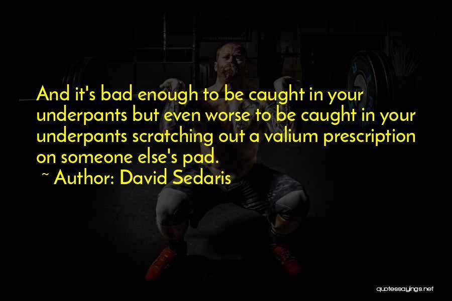 Valium Quotes By David Sedaris