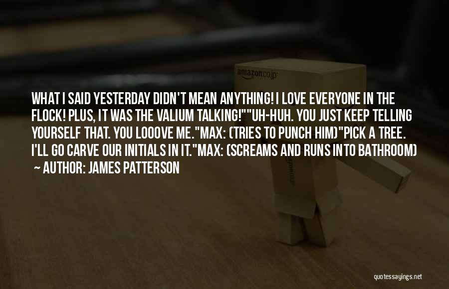 Valium Quotes By James Patterson