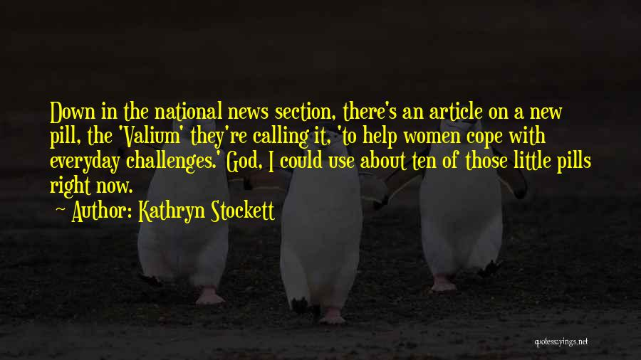 Valium Quotes By Kathryn Stockett
