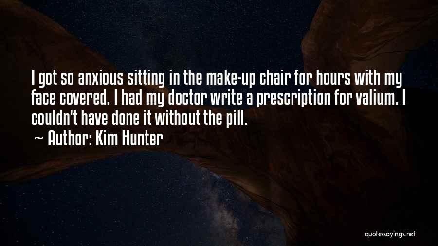 Valium Quotes By Kim Hunter