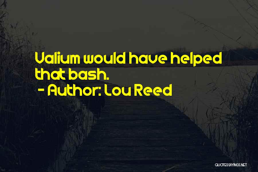 Valium Quotes By Lou Reed