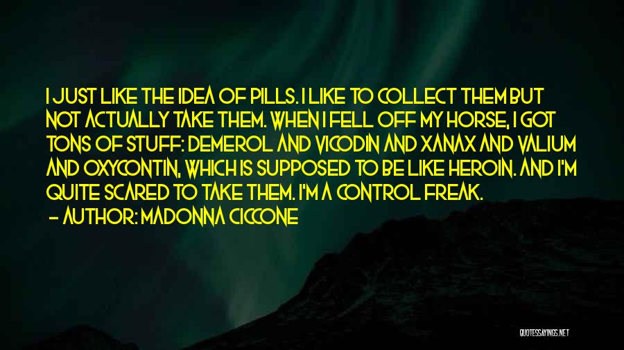 Valium Quotes By Madonna Ciccone