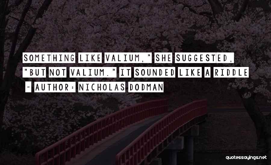 Valium Quotes By Nicholas Dodman