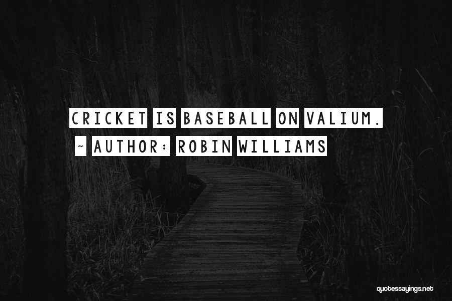 Valium Quotes By Robin Williams